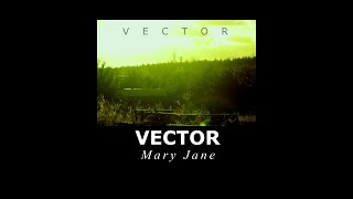 VECTOR - Mary Jane