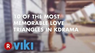Video 10 Most Memorable Love Triangle in Korean Dramas download MP3, 3GP, MP4, WEBM, AVI, FLV Oktober 2018