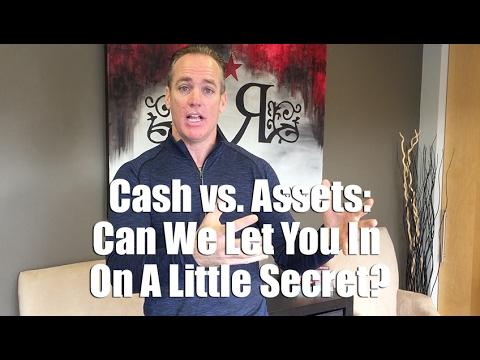 Cash vs. Assets: Can We Let You In On A Little Secret?