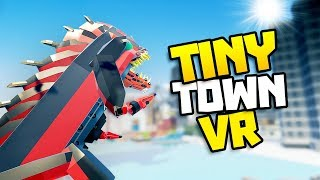 MEGA GODZILLA COMES TO HELP! - Tiny Town VR Gameplay Part 8 - VR HTC Vive Gameplay