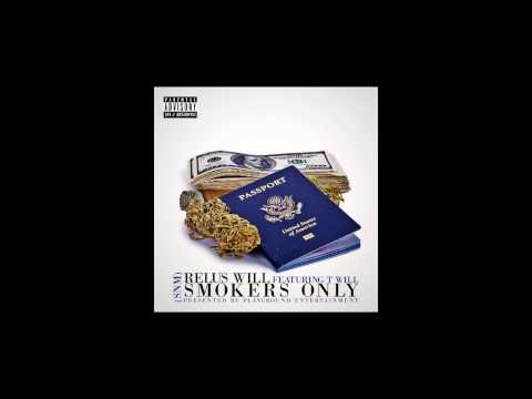 Relus Will Ft. T Will- Smokers Only #PGE