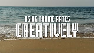 Using Frame Rates Creatively