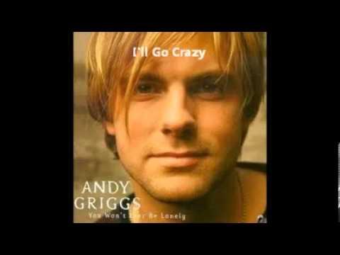 Andy Griggs - I'll Go Crazy (1999) -