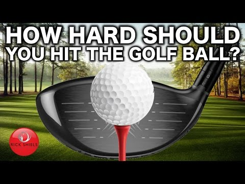 HOW HARD SHOULD YOU BE HITTING THE GOLF BALL?