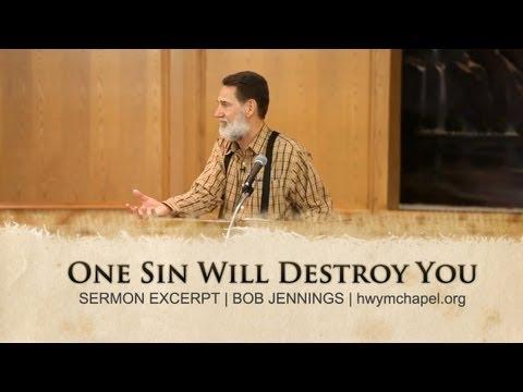 One Sin Will Destroy You - Bob Jennings
