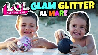 LOL SURPRISE GLAM GLITTER al Mare 🏖️: Apertura in Spiaggia