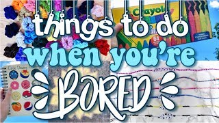 50 Things to do when you're Bored! (at home/in summer)