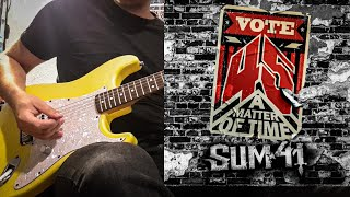 Sum 41 - 45 (A Matter Of Time) Guitar Cover