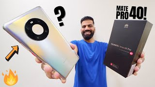 Huawei Mate 40 Pro Unboxing & First Look - Crazy Camera But...🔥🔥🔥