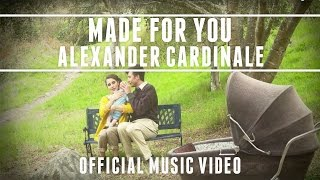 Alexander Cardinale - Made for You [Official Video]