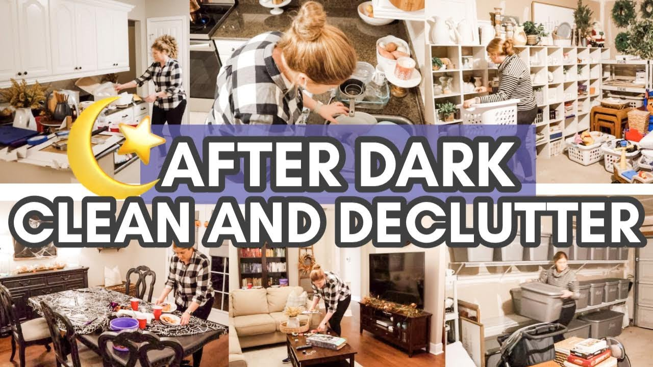 NEW! AFTER DARK CLEAN AND DECLUTTER WITH ME | 2021 Messy House Transformation | Cleaning Therapy