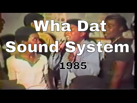 Legendary Wha Dat Sound 1985