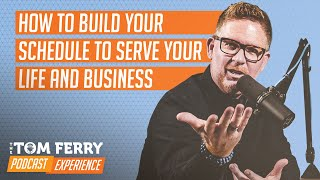 How To Build Your Schedule to Serve Your Life and Business