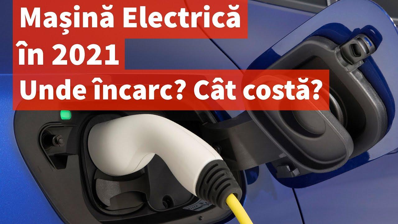 Mașină Electrică în 2021. Unde încarc? Cât costă?