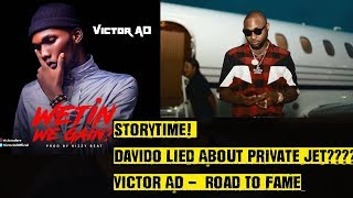 StoryTime! Davido Lied About Private Jet? 01 Victor AD Road To Fame