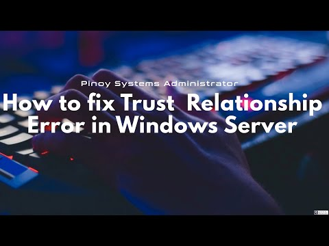 How to fix Trust Relationship error message