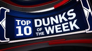 Top 10 Dunks of the Week: 12.18.16 - 12.24.16