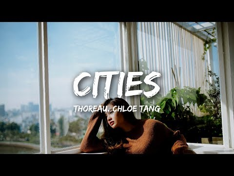 Thoreau, Chloe Tang - Cities (Lyrics)