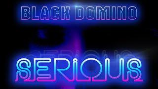 BLACK DOMINO - SERIOUS [POP] [ELECTRO POP] [PROMO VIDEO]
