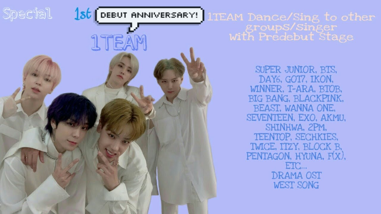 1TEAM SING/DANCE TO OTHER GROUPS AND SINGER (SJ BTS GOT7 DAY6 IKON WINNER EXO TWICE ETC) + PREDEBUT