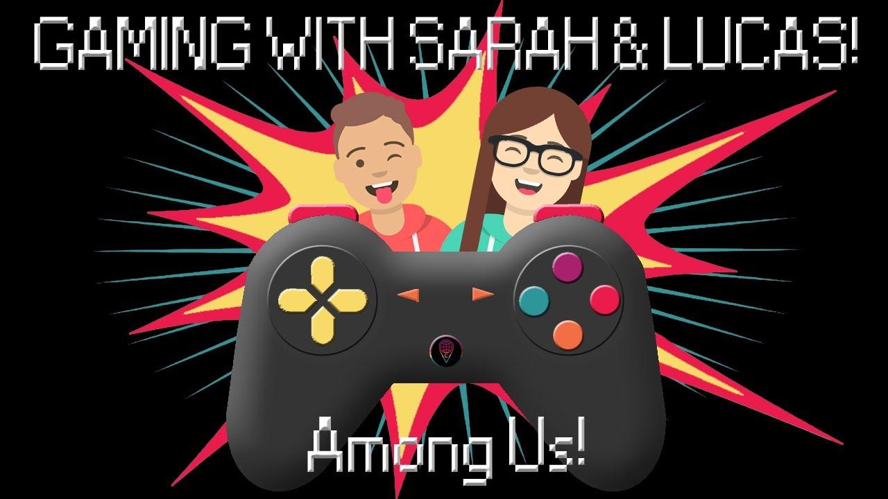 Sarah and Lucas Play Among Us!