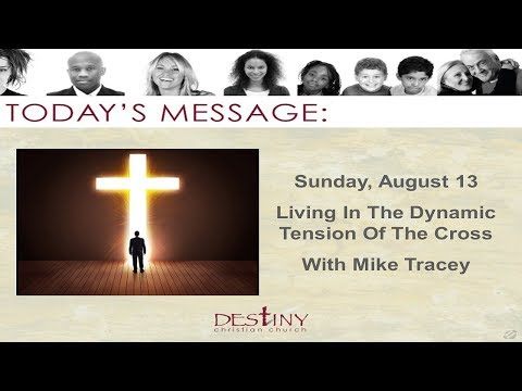 Living In The Dynamic Tension Of The Cross - Mike Tracey