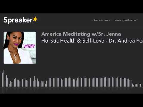 Holistic Health & Self-Love - Dr. Andrea Pennington on America Meditating Radio