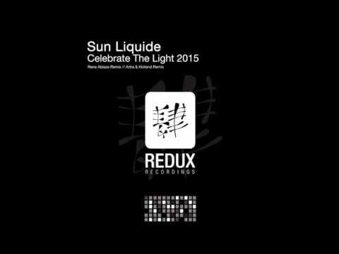 Sun Liquide - Celebrate The Light (Artra & Holland Remix)