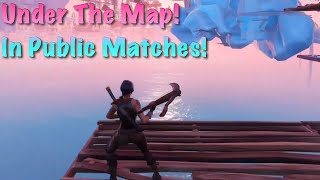Under The Map in Public Matches! (Fortnite Battle Royale Glitch)