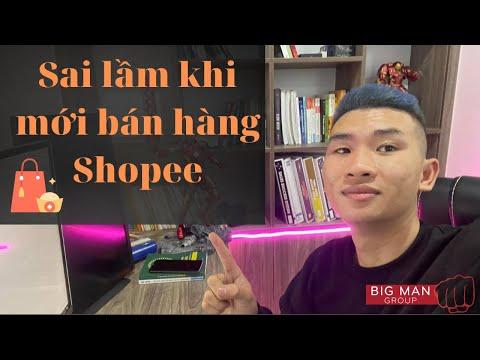 Sai lầm khi mới bán hàng Shopee (2021) | Big Man Marketing