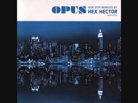 Opus - Non Stop Remixes By Hex Hector