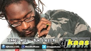 Tarrus Riley - Dem A Watch (January 2014) Love Situation Album - JukeBoxx Pro | Reggae