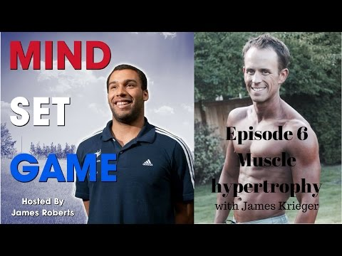 Muscle hypertrophy with James Krieger - Episode 6