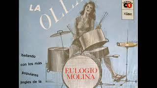Eulogio Molina - La olla... señora  (Track A2) (1965)