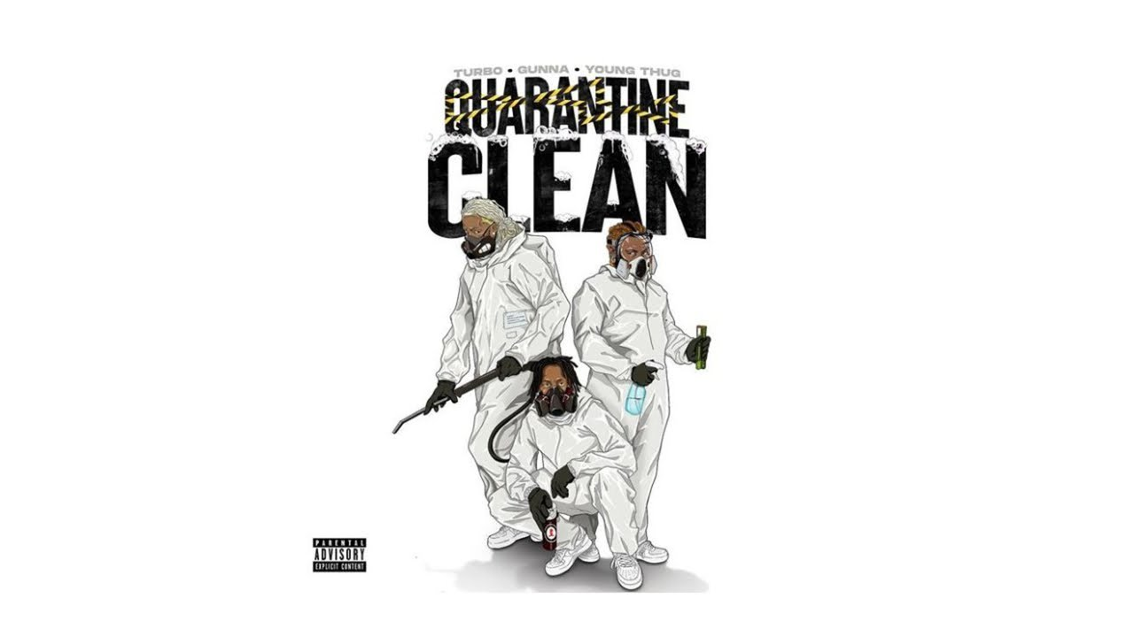 "Turbo, Gunna & Young Thug – ""Quarantine Clean"""