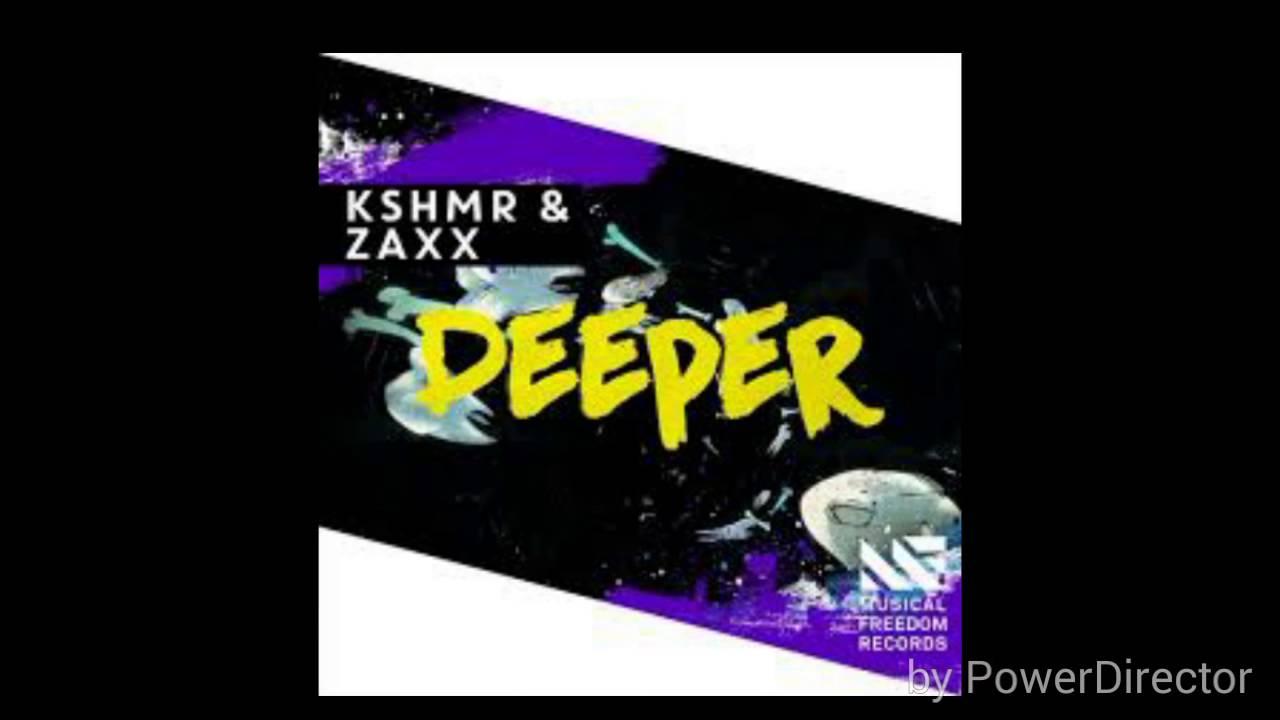 KSHMR & ZAXX - Deeper (Original Mix)