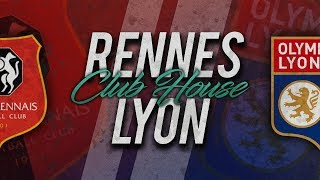 🔴 DIRECT / LIVE : RENNES - LYON // Club House