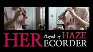 [HAZE] Block B - HER Recorder Playing