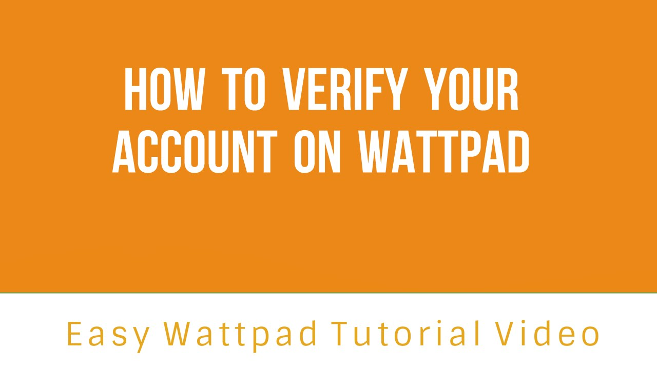 How to verify your wattpad account|Easy Wattpad Tutorial