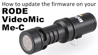 FIX RODE VideoMic Me-C microphone distortion static buzz noise problems - How to update the Firmware