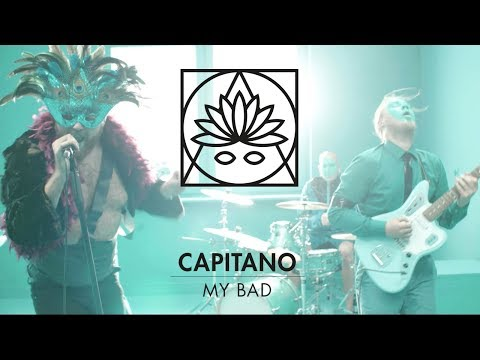 Capitano: My Bad [OFFICIAL VIDEO]