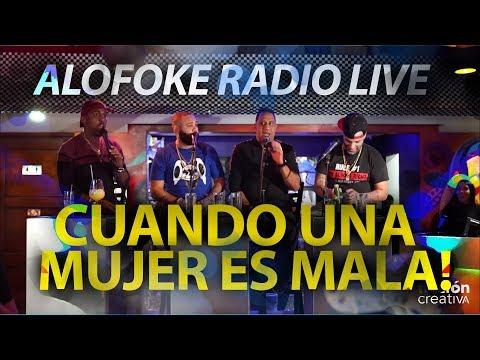CUANDO UNA MUJER ES MALA † (ALOFOKE RADIO LIVE)