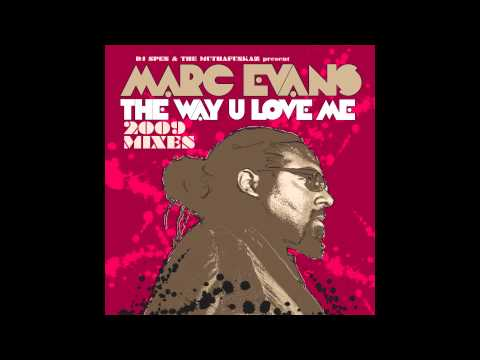 Marc Evans - The Way U Love Me (DJ Spen's Killer Klub Mix)