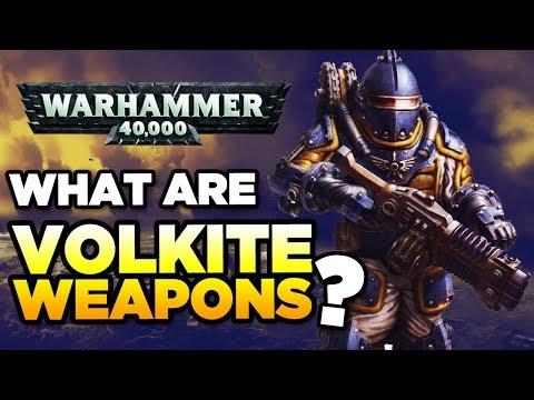 WHAT ARE VOLKITE WEAPONS? | WARHAMMER 40,000 [LoreGear]