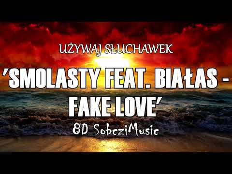 Smolasty Feat. Białas - Fake Love (8D AUDIO - BASS BOOSTED) - SOBCZIMUSIC