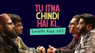 Ok Tested: Tu Itna Chindi Hai Ki... Insult Face off