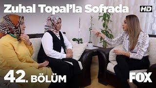 Zuhal Topal39;la Sofrada 42 Bölüm