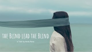 The Blind Lead the Blind