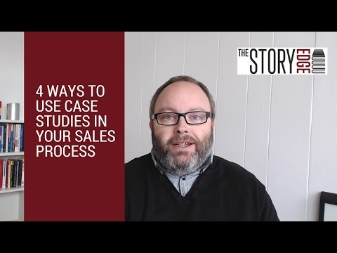 4 Ways to Use Case Studies as Part of your sales process
