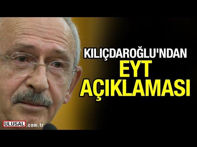 Kılıçdaroğlu'ndan emeklilikte yaşa takılanlar EYT'liler açıklaması